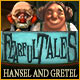 Fearful Tales: Hansel and Gretel - Online