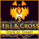 Fill and Cross: Trick or Treat! 3 Game
