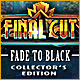 Final Cut: Fade to Black Collector's Edition
