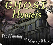 G.H.O.S.T. Hunters: The Haunting of Majesty Manor Game Featured Image