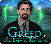 Greed: Old Enemies Returning