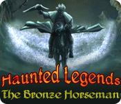 Haunted Legends: The Bronze Horseman Game Featured Image