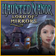 Haunted Manor: Lord of Mirrors - Free game download