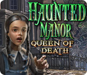 Haunted Manor: Queen of Death Walkthrough