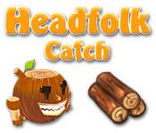 Headfolk Catch
