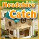 Headshire Catch