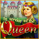 In Service of the Queen