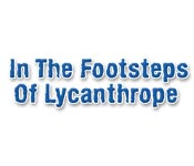 In the Footsteps of Lycanthrope