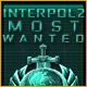Download Interpol 2: Most Wanted Game