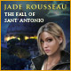 Jade Rousseau The Fall of Sant Antonio