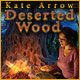 Kate Arrow: Deserted Wood - Free game download