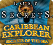 Lost Secrets: Caribbean Explorer Secrets of the Sea Walkthrough
