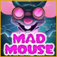 Mad Mouse Game