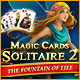 Magic Cards Solitaire 2: The Fountain of Life Game