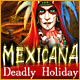 Buy PC games online, download : Mexicana: Deadly Holiday