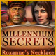 Millennium Secrets: Roxanne's Necklace Game