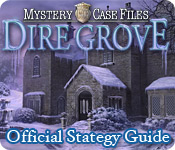 Mystery Case Files®: Dire Grove  Strategy Guide feature