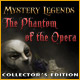 Mystery Legends: The Phantom of the Opera Collector