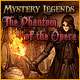 Mystery Legends: The Phantom of the Opera - Free game download