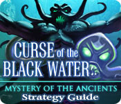 Mystery of the Ancients: The Curse of the Black Water Strategy G