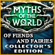 Myths of the World: Of Fiends and Fairies Collector's Edition