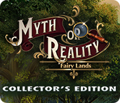 Myth or Reality: Fairy Lands Collector's Edition