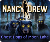 Nancy Drew: Ghost Dogs of Moon Lake Feature Game