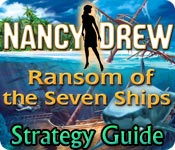 Nancy Drew: Ransom of the Seven Ships Strategy Guide feature