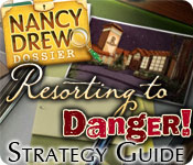 Nancy Drew Dossier: Resorting to Danger Strategy Guide feature