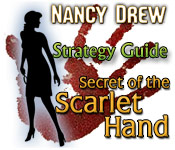 Nancy Drew: Secret of the Scarlet Hand Strategy Guide feature