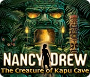 Nancy Drew: The Creature of Kapu Cave Feature Game