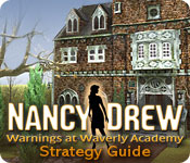 Nancy Drew: Warnings at Waverly Academy Strategy Guide feature