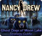 Nancy Drew: Ghost Dogs of Moon Lake Strategy Guide Feature Game