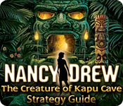 Nancy Drew: The Creature of Kapu Cave Strategy Guide