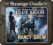 Nancy Drew - Last Train to Blue Moon Canyon Strategy Guide