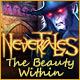 Nevertales: The Beauty Within Game