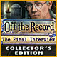 Off the Record: The Final Interview Collector's Edition Game