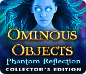 Ominous Objects: Phantom Reflection Collector's Edition Game Featured Image