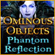 Ominous Objects: Phantom Reflection - Mac