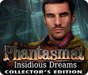 Phantasmat: Insidious Dreams Collector's Edition for Mac Game