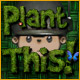Plant This! Game