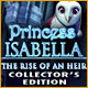 Princess Isabella: The Rise of an Heir Collector&#039;s Edition