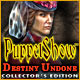 PuppetShow: Destiny Undone Collector&#039;s Edition