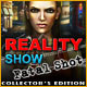 Reality Show: Fatal Shot Collector