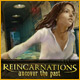 Reincarnations: Uncover the Past Game