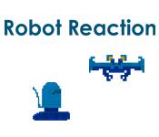 Robot Reaction