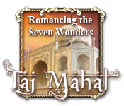 Romancing the Seven Wonders: Taj Mahal Walkthrough