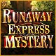Runaway Express Mystery