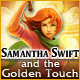 Free online games - game: Samantha Swift and the Golden Touch