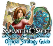 Samantha Swift: Mystery from Atlantis Strategy Guide feature